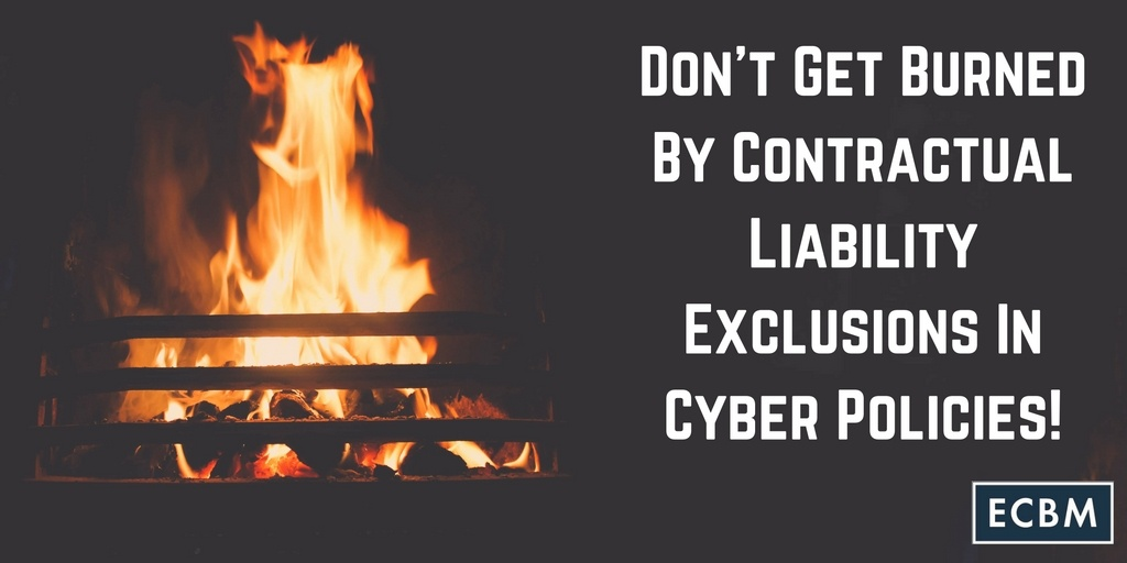 Dont_Get_Burned_By_Contractual_Liability_Exclusions_In_Cyber_Insurance_TWI.jpg